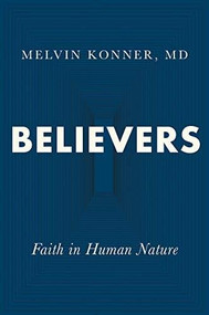 Believers (Faith in Human Nature) by Melvin Konner, 9780393651867