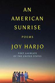 An American Sunrise (Poems) by Joy Harjo, 9781324003861