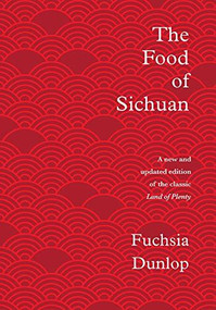 The Food of Sichuan by Fuchsia Dunlop, 9781324004837