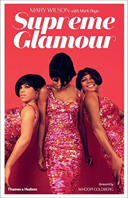Supreme Glamour by Mary Wilson, Mark Bego, Whoopi Goldberg, 9780500022009