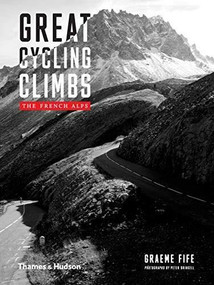 Great Cycling Climbs (The French Alps) by Graeme Fife, Peter Drinkell, 9780500022719