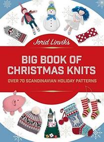 Jorid Linvik's Big Book of Christmas Knits (Over 70 Scandinavian Holiday Patterns) by Jorid Linvik, 9781570769528