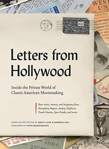 Letters from Hollywood (Inside the Private World of Classic American Moviemaking) by Rocky Lang, Barbara Hall, Peter Bogdanovich, 9781419738098