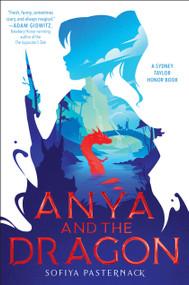 Anya and the Dragon by Sofiya Pasternack, 9780358006077