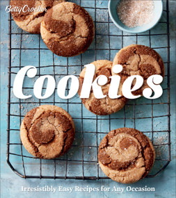 Betty Crocker Cookies (Irresistibly Easy Recipes for Any Occasion) by Betty Crocker, 9780358118190