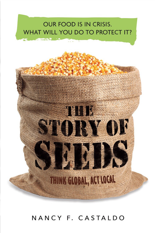 The Story of Seeds (Our food is in crisis. What will you do to protect it?) by Nancy Castaldo, 9780358120179