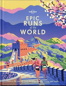 Epic Runs of the World by Lonely Planet, Lonely Planet, 9781788681261