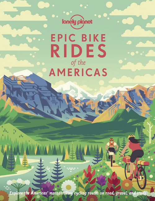 Epic Bike Rides of the Americas (Miniature Edition) by Lonely Planet, Lonely Planet, 9781788682572
