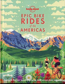 Epic Bike Rides of the Americas by Lonely Planet, Lonely Planet, 9781788682572