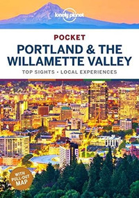 Lonely Planet Pocket Portland & the Willamette Valley (Miniature Edition) by Celeste Brash, Lonely Planet, MaSovaida Morgan, 9781788682756