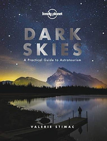 Dark Skies by Lonely Planet, Lonely Planet, Valerie Stimac, 9781788686198