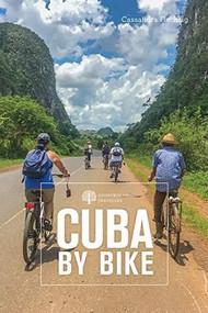 Cuba by Bike (36 Rides Across the Caribbean's Largest Island) by Cassandra Brooklyn, 9781682683071