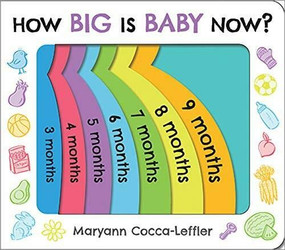 How Big Is Baby Now? by Maryann Cocca-Leffler, 9781492691457