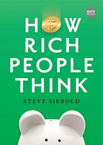 How Rich People Think: Condensed Edition - 9781492697343 by Steve Siebold, 9781492697343