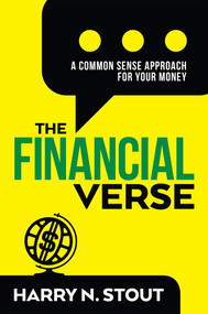 The FinancialVerse (A Common Sense Approach For Your Money) by Harry N. Stout, 9781641120180
