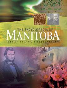 Encyclopedia of Manitoba by Ingeborg Boyens, 9781894283717