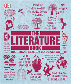 The Literature Book (Big Ideas Simply Explained) - 9781465491015 by DK, 9781465491015