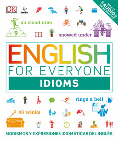 English for Everyone: Idioms (Modismos and expresiones idomáticas dle inglés) by DK, 9781465485328