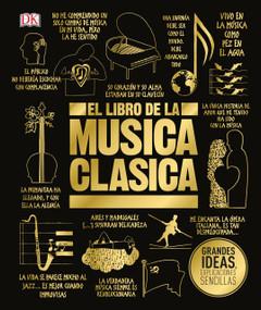 El libro de la música clásica (The Classical Music Book) by DK, 9781465486745