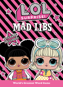 L.O.L. Surprise! Mad Libs (World's Greatest Word Game) by Kristin Conte, 9780593095669