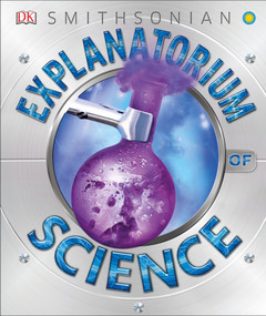 Explanatorium of Science by DK, Smithsonian Institution, 9781465482440