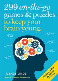 299 On-the-Go Games & Puzzles to Keep Your Brain Young (Minutes a Day to Mental Fitness) by Nancy Linde, 9781523506477