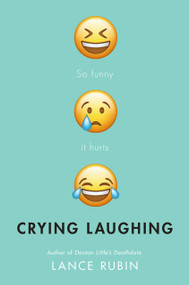 Crying Laughing by Lance Rubin, 9780525644675