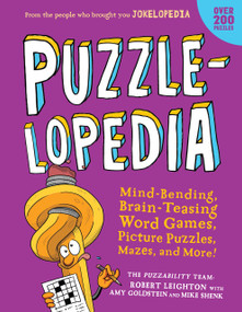 Puzzlelopedia (Mind-Bending, Brain-Teasing Word Games, Picture Puzzles, Mazes, and More! (Kids Puzzle Book, Activity Book, Fun Puzzles)) by Robert Leighton, Amy Goldstein, Mike Shenk, 9780761172208