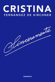 Sinceramente/ Sincerely by Cristina Fernández d Kirchner, 9781644730942
