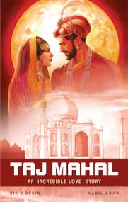 The Taj Mahal (An Incredible Love Story) by Rik Hoskin, Aadil Khan, 9789381182598