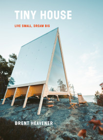 Tiny House (Live Small, Dream Big) by Brent Heavener, 9780525576617