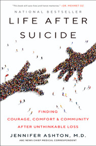 Life After Suicide (Finding Courage, Comfort & Community After Unthinkable Loss) - 9780062906045 by Jennifer Ashton, M.D., 9780062906045