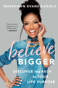 Believe Bigger (Discover the Path to Your Life Purpose) - 9781501165689 by Marshawn Evans Daniels, 9781501165689