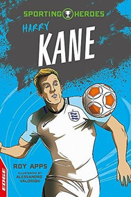 EDGE: Sporting Heroes: Harry Kane - 9781445152134 by Roy Apps, Alessandro Valdrighi, 9781445152134