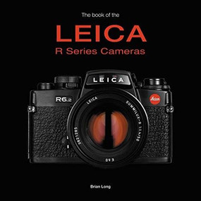 The Book of the Leica R-series Cameras by Brian Long, 9781787112162