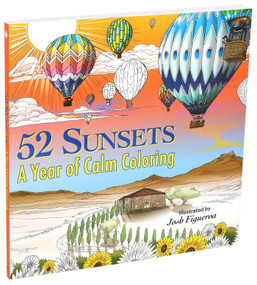 52 Sunsets (A Year of Calm Coloring) by Josh Figueroa, 9781626868625