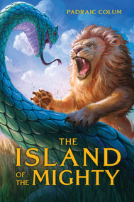 The Island of the Mighty - 9781534445611 by Padraic Colum, Wilfred Jones, 9781534445611