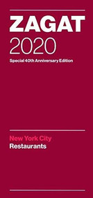 Zagat 2020 New York City Restaurants (Special 40th Anniversary Edition) by Zagat, Danny Meyer, 9780578483610
