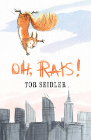Oh, Rats! by Tor Seidler, Gabriel Evans, 9781534426849