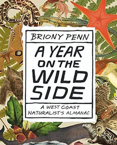 A Year on the Wild Side (A Naturalist's Almanac) by Briony Penn, 9781771512671