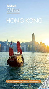 Fodor's Hong Kong 25 Best by Fodor's Travel Guides, 9781640972018
