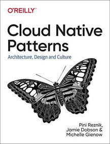 Cloud Native Transformation (Practical Patterns for Innovation) by Pini Reznik, Jamie Dobson, Michelle Gienow, 9781492048909