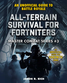 All-Terrain Survival for Fortniters (An Unofficial Guide to Battle Royale) by Jason R. Rich, 9781510749733