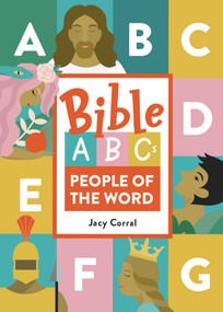 Bible ABCs: People of the Word by Jacy Corral, 9781680995527