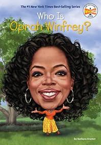 Who Is Oprah Winfrey? by Barbara Kramer, Who HQ, Dede Putra, 9781524787509