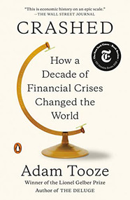 Crashed (How a Decade of Financial Crises Changed the World) - 9780143110354 by Adam Tooze, 9780143110354