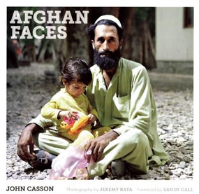 Afghan Faces by John Casson, Sandy Gall, Jeremy Rata, 9781908531384