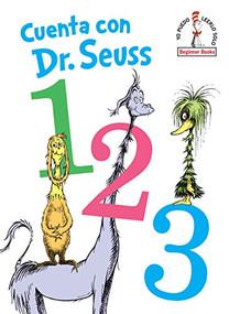 Cuenta con Dr. Seuss 1 2 3 (Dr. Seuss's 1 2 3 Spanish Edition) by Dr. Seuss, 9780593123423