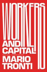 Workers and Capital by Mario Tronti, David Broder, Steve Wright, 9781788730402
