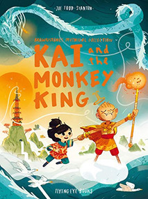 Kai and the Monkey King (Brownstone's Mythical Collection 3) by Joe Todd Stanton, 9781912497119